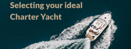 Selecting the right yacht for your luxury yacht charter holiday is not easy.